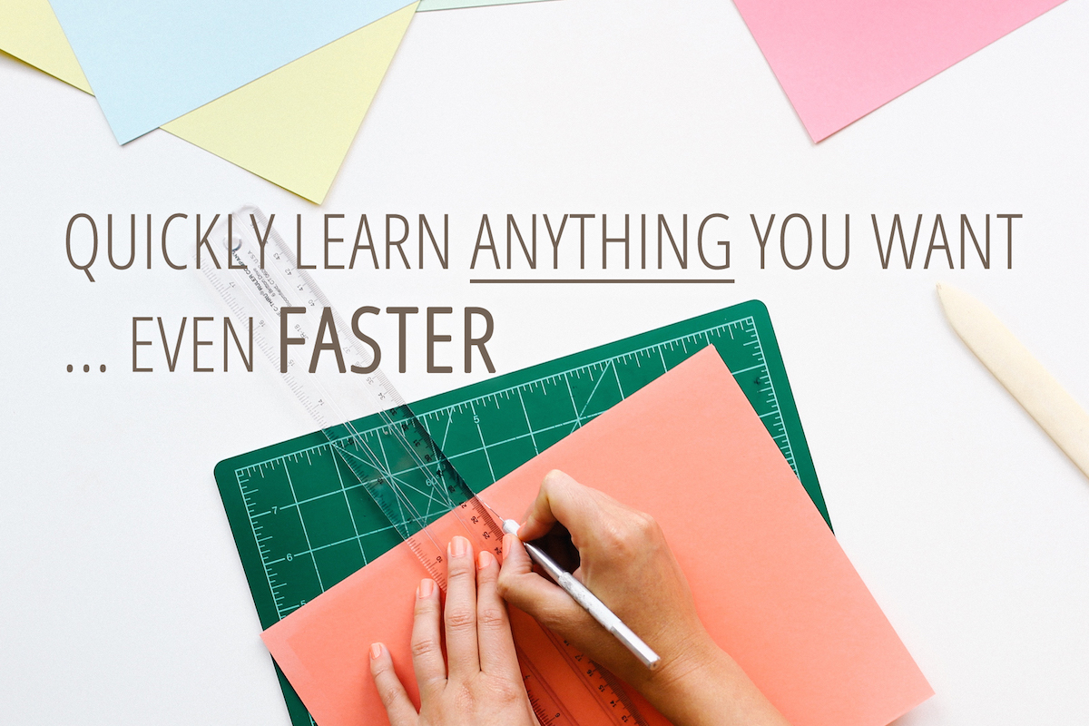Quickly learn anything you want even faster