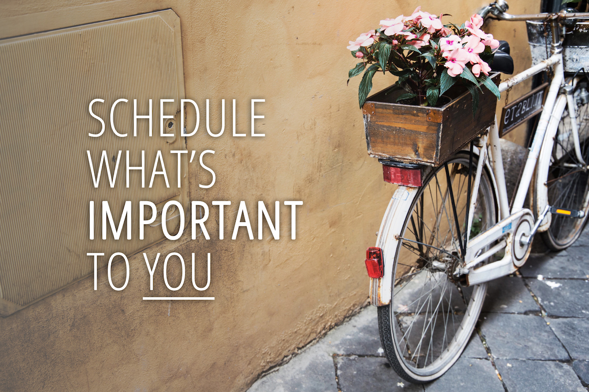 Schedule whats important to you