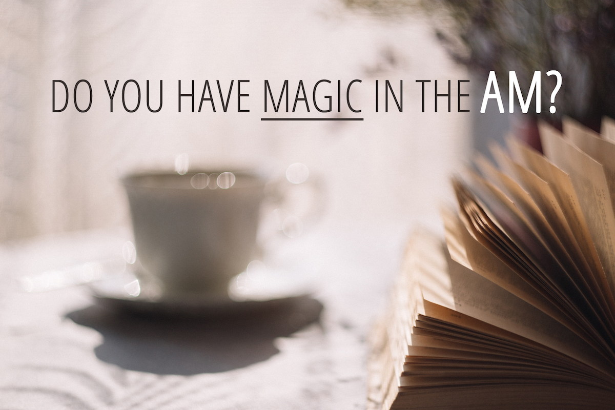 Do you have magic in the AM?