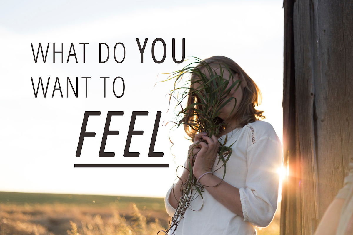 What do you want to feel
